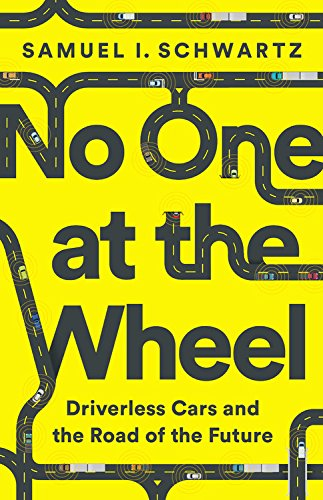 No One at the Wheel: Driverless Cars and the Road of the Future