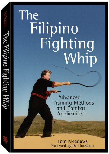 - The Filipino Fighting Whip: Advanced Training Methods and Combat Applications