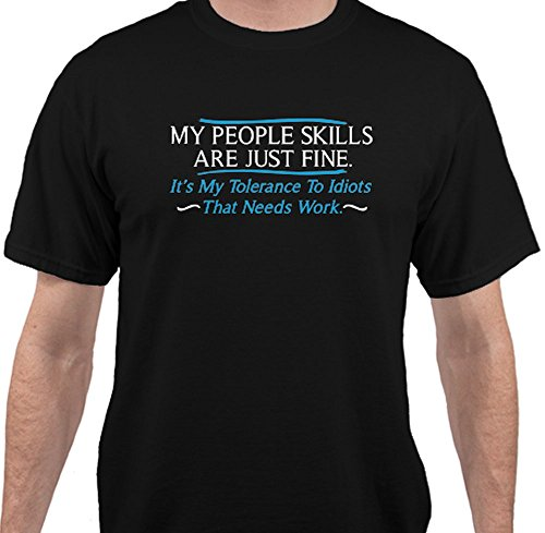 My people skills are fine. It's my tolerance to idiots that needs work funny tshirt - Black - 2XLarge by BuildASign (Image #6)