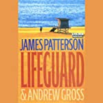 Lifeguard  | James Patterson,Andrew Gross