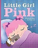Little Girl Pink: A Bedtime Story: Volume 5 (Emma Books)