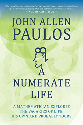 (A Numerate Life: A Mathematician Explores the Vagaries of Life, His Own and Probably Yours)