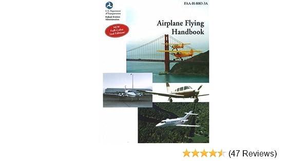 Airplane flying handbook faa h 8083 3a faa handbooks series2nd airplane flying handbook faa h 8083 3a faa handbooks series2nd edition federal aviation administration 9781560275572 amazon books fandeluxe Image collections