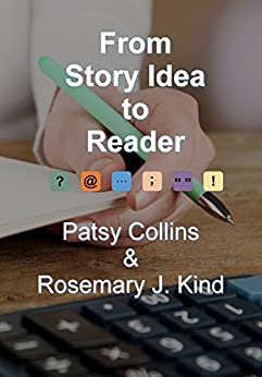 From Story Idea to Reader by [Collins, Patsy, Kind, Rosemary J.]