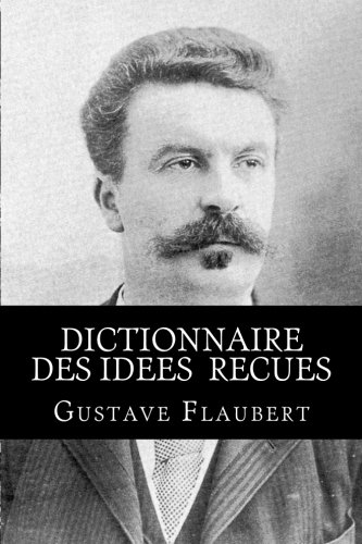 Dictionnaire des idees  recues (French Edition) pdf