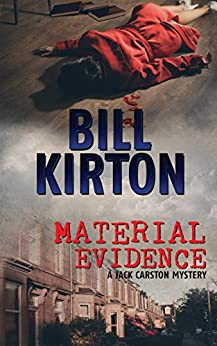 Material Evidence (A Jack Carston Mystery Book 1) by [Kirton, Bill]