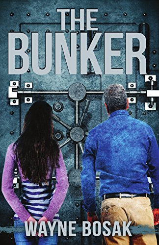 The Bunker: Surviving an Economic Collapse by [Bosak, Wayne]