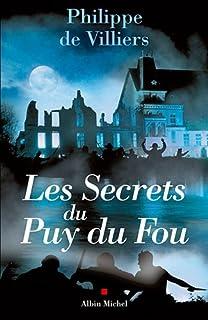 Les secrets du Puy du Fou, Villiers, Philippe de