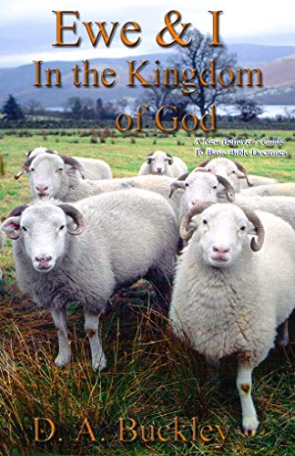 Ewe & I In The Kingdom of God: A New Believer's Guide to Basic Bible  Doctrines