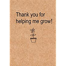 Thank you for helping me grow: Journal, Teacher Appreciation Gift Notebook with simple brown cover - Thank You Gift for Preschool Teachers, Kindergarten, End of Year Teacher Gift