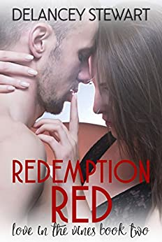 Redemption Red: (A Hot Military Hero Romance) (Wine Country Romance Book 2) by [Stewart, Delancey]