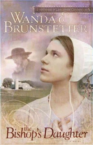 Download (THE BISHOP'S DAUGHTER ) BY Brunstetter, Wanda E. (Author) Paperback Published on (08 , 2006) pdf