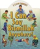 I Can Say Bismillah Anywhere!, Yasmin Ibrahim, 0860373142