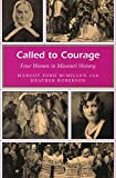 Called to Courage: Four Women in Missouri History (Missouri Heritage Readers)