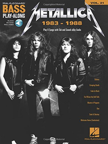 - Metallica: 1983-1988: Bass Play-Along Volume 21 (Hal Leonard Bass Play-Along)