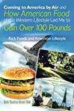 Coming to America by Air and How American Food and a Western Lifestyle Led Me to Gain over 100 Pounds, Betty Akinyi Odak, 1469942461