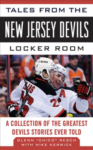 Tales from the New Jersey Devils Locker Room: A Collection of the Greatest Devils Stories Ever Told (Tales from the Team)
