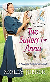 Two Suitors for Anna (A Keepsake Pocket Quilt Novel) by [Jebber, Molly]