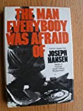 The Man Everybody Was Afraid Of, Joseph Hansen, 0030423767