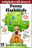 Alphabet All-Stars: Funny Flashcards (Cute and quirky!)