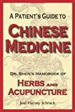 A Patient's Guide to Chinese Medicine, Joel Harvey Schreck, 0980175801