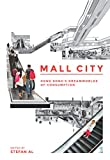 img - for Mall City: Hong Kong s Dreamworlds of Consumption book / textbook / text book