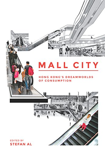 Mall City: Hong Kong's Dreamworlds of Consumption