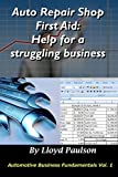 Auto Repair Shop First Aid: Help for a struggling business (Automotive Business Fundamentals Book 1)