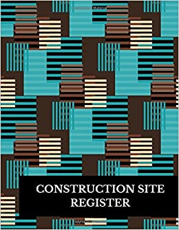 Construction Site Register: Construction Log Book: Journals For ...