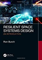 Resilient Space Systems Design: An Introduction Front Cover