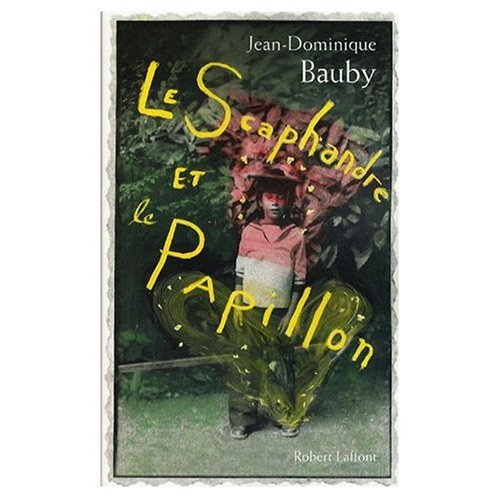 Le Scaphandre et le Papillon (French original of The Diving Bell and the Butterfly) (French Edition) (Bauby The Diving Bell And The Butterfly)