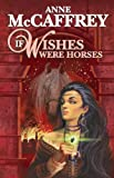 If Wishes Were Horses, Anne McCaffrey, 143444242X