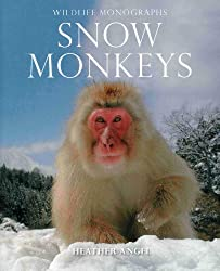 Snow Monkeys: The Gentle Giants of the Forest (Wildlife Monographs)