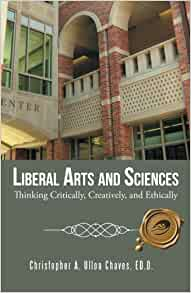 Liberal Arts and Sciences: Thinking Critically, Creatively