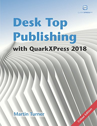 !BEST Desk Top Publishing with QuarkXPress 2018: Making the most of the world's most powerful layout appli EPUB