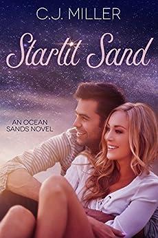 Starlit Sand (Ocean Sands Series Book 1) by [Miller, C.J.]
