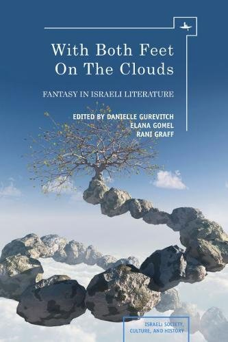 With Both Feet on the Clouds: Fantasy in Israeli Literature (Israel: Society, Culture, and History)
