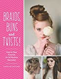 Braids, Buns & Twists: Step-By-Step Tutorials for 82 Fabulous Hairstyles by Christina Butcher (2015-04-09)