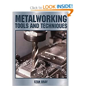 Metalworking Tools and Techniques Stan Bray