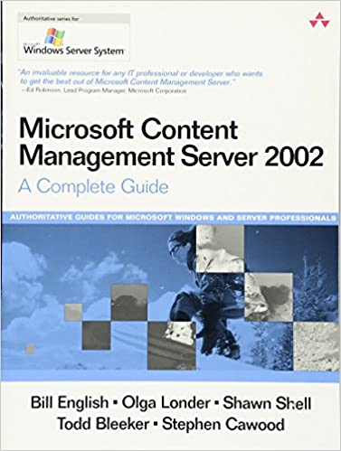 Microsoft Content Management Server 2002: A Complete Guide: Bill