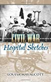 img - for Civil War Hospital Sketches book / textbook / text book