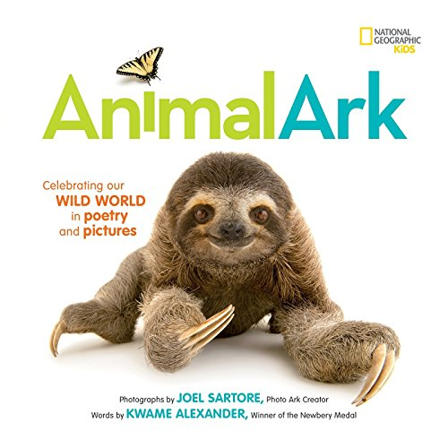 Animal Ark: Celebrating our Wild World in Poetry and Pictures (National Geographic Kids)