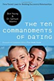 The Ten Commandments of Dating, Ben Young and Samuel Adams, 0785270221