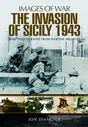 The Invasion of Sicily 1943 (Images of War) (8th Army Ww2)