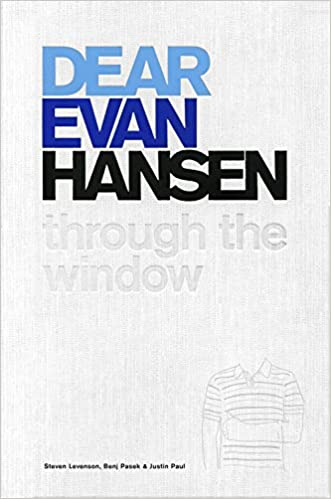 Dear Evan Hansen: Through The Window: Steven Levenson, Benj Pasek, Justin  Paul: 9781538761915: Amazon.com: Books
