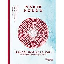 Ranger inspire la joie: La méthode KonMari pas à pas (French Edition)
