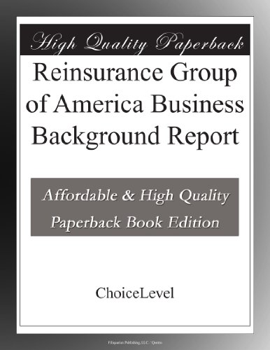 Reinsurance Group Of America Business Background Report