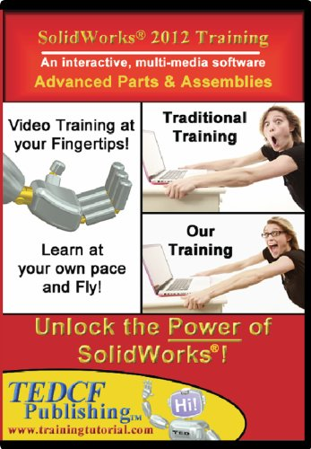 SolidWorks 2012: Advanced Parts and Assemblies by TEDCF Publishing