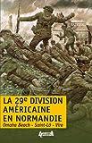 La 29e DI américaine en Normandie