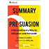 Summary of 'Pre-Suasion' by Robert Cialdini. (2 Summaries in 1: In-Depth Kindle Version and Bonus 2-Page PDF.)
